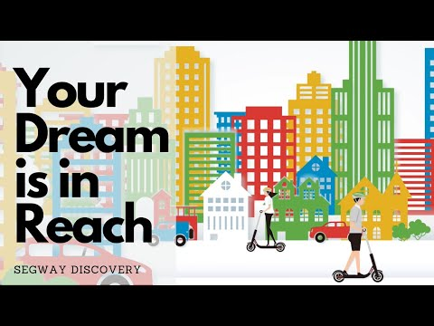 Your dream is in reach with Segway Discovery